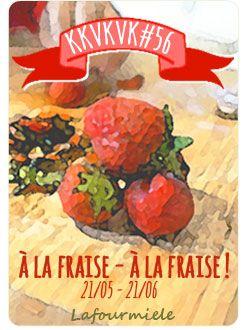 Kikiveutkivientcuisiner nouvelle édition : à la #fraise!  #KKVKVK 56ème édition!