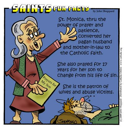 St. Monica pray for us and abuse victims and wives.  Feast day August 27.