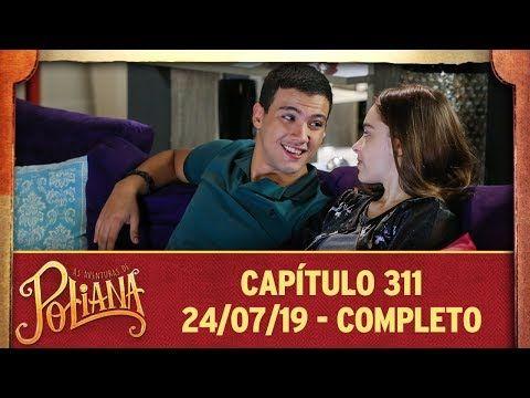 As Aventuras De Poliana Capitulo 311 24 07 19 Completo