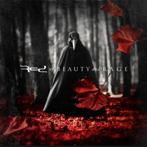 Red - Of Beauty and Rage (2015) If you guys like rock you'll love them! If you don't, well you'll still love them. ;) Best tracks on the album are, Yours Again, The Ever, Part That's Holding On, and Of These Chains! Listen to it noooooowwwww!