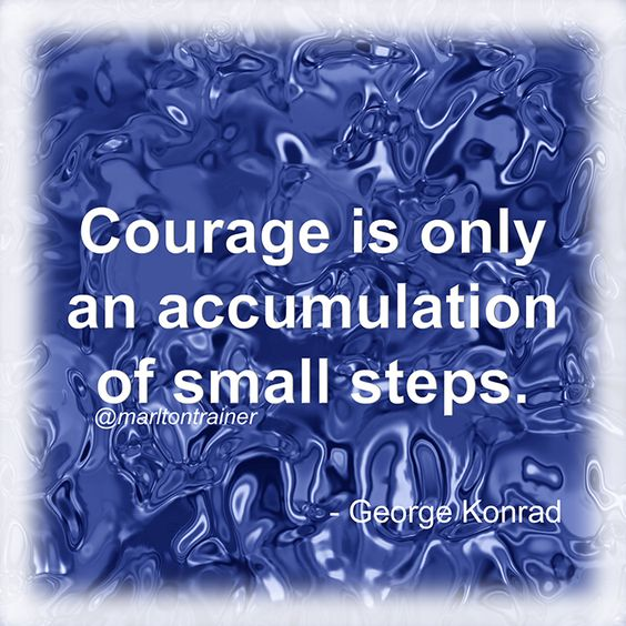 If you take small steps, your courage will grow.  www.marltontrainer.com  #marlton #marltontrainer #medford #cherryhill #voorhees #mtlaurel #southjersey #trainhard #workout #fitness #instafitness #training #exercise #weightloss #beast #beastmode #success #fitfam #healthy #mindset #instaquote #fitnessmotivation #fitnessaddict #coretraining #weightlifting #diet #fitover50 #seniorfitness #doyouevenlift #neverquit