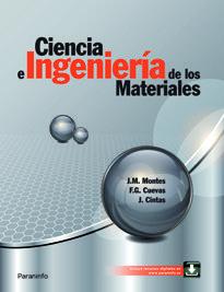 Ciencia e ingeniería de los materiales/ J.M. Montes, F.G. Cuevas, J. Cintas. Paraninfo , 2014