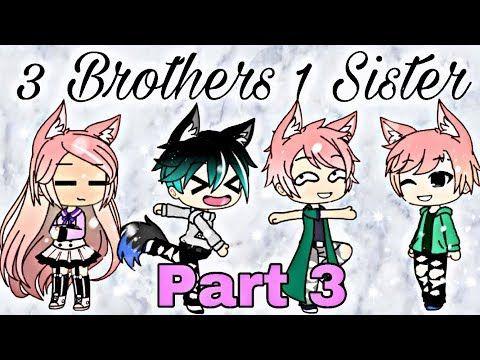 3 Brothers 1 Sister Part 3 Series Gacha Life