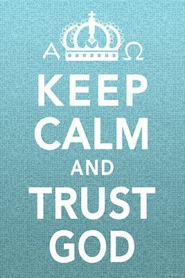 Trust God - Click image to find more  Pinterest pins