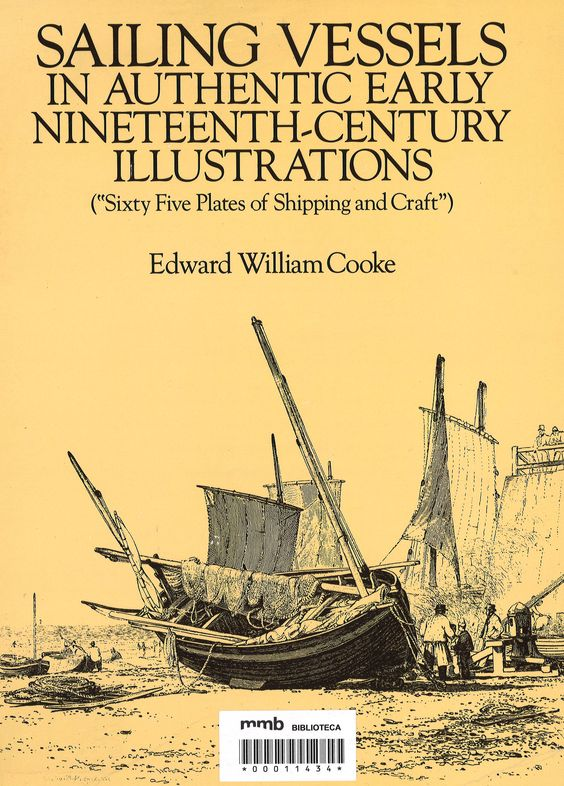 Sailing vessels in authentic early nineteenth-century illustrations : 65 plates of shipping and craft by Edward William Cooke
