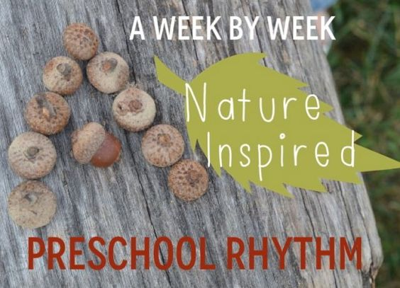 A week by week nature inspired PreSchool Rhythm by a homeschooling mother of 8…