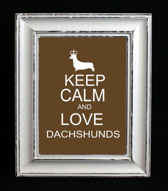 @Brandy Eber Dachshund Art Print Dachshund Keep Calm and Love Dachsunds // Gift // Wall Decor // Dog Art //. $4.50, via Etsy.