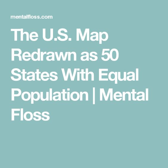 The US Map Redrawn As States With Equal Population - Us map popular redrawn states