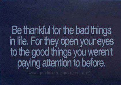 Yes they will forever all the bad things that happen to you be optimistic and expect the best things about them.