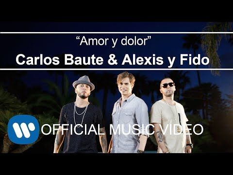 Carlos Baute ft. Alexis & Fido - Amor y Dolor (Videoclip Oficial) - YouTube