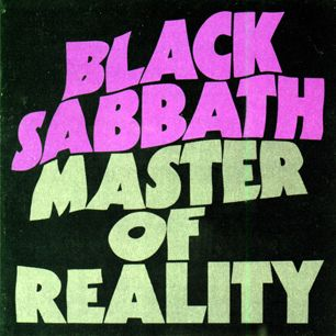 """Black Sabbath, 'Master of Reality' - The greatest sludge-metal band of them all in its prime. Paranoid may have bigger hits, but Master of Reality, released a mere six months later, is heavier. The highlight is """"Sweet Leaf,"""" a droning love song to marijuana. But the vibe is perfectly summed up by the final track, """"Into the Void."""""""