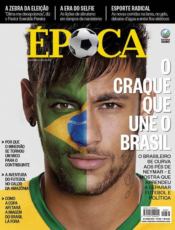 Edição 837 - O craque que une o Brasil - http://epoca.globo.com/vida/copa-do-mundo-2014/noticia/2014/06/neymar-o-craque-que-bune-o-brasilb.html