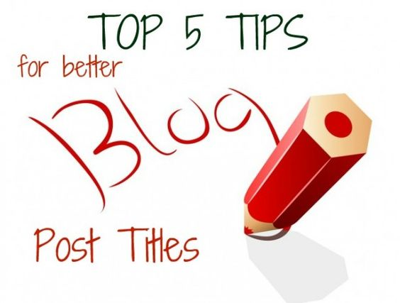 5 tips for better blog post titles #blogging
