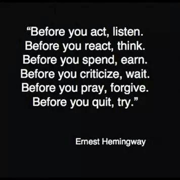 Before you__,___,-E . Hemingway