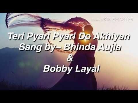 Teri Pyari Pyari Do Akhiyan With Lyrics Youtube Lyrics Music Lyrics Songs