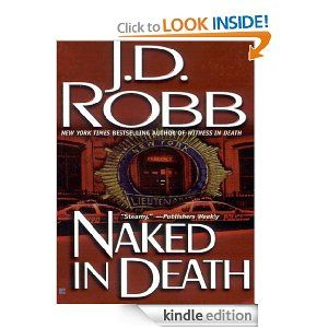 Naked in Death - The first one - these I would recommend you reading in order.
