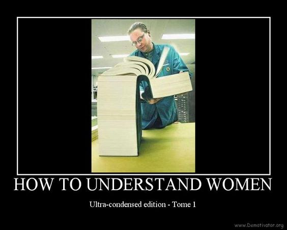 How to understand women...of course, it's not a short journey.
