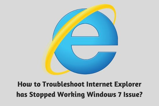 How To Troubleshoot Internet Explorer Has Stopped Working Windows 7 Issue In 2020 Internet Explorer Internet Stop Working