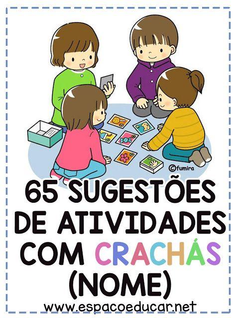 65 Sugestoes De Atividades Com Crachas Dos Alunos Nome