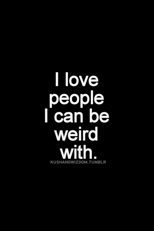 Weird And Funny Love Quotes : weird weird love i love tumblr the good fun chang e 3 love people ...