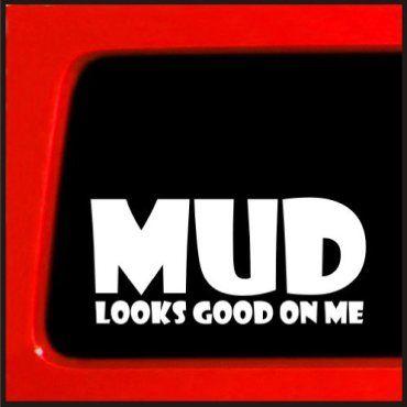 Mud Looks Good On Me Jeep Vinyl Decal Decals Pinterest - Custom vinyl decals for car hoodscustom hood decals etsy
