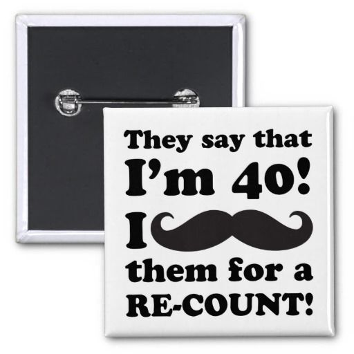 Funny Mustache 40th Birthday Buttons #40 #40th #40thbirthday