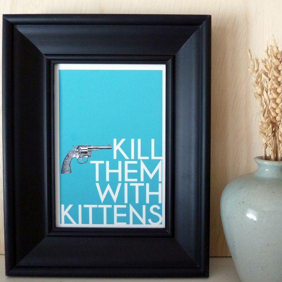 Fab.com | Kill Them With Kittens Print