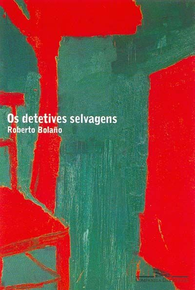 Os Detetives Selvagens, Roberto Bolaño