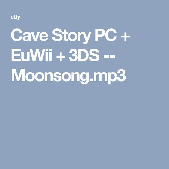 Cave Story PC + EuWii + 3DS -- Moonsong.mp3