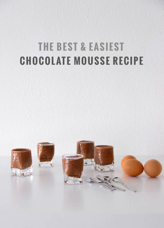 The best chocolate mousse you will ever taste. (There is a link in the ...