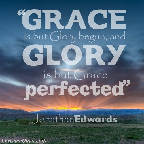 Jonathan Edwards Quote - Grace |  ChristianQuotes.info: