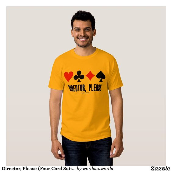 """Director, Please (Four Card Suits Bridge Game) T-Shirt #director #please #duplicatebridge #bridgeplayer #bridgedirector #acbl #fourcardsuits #humor #bridgegame #cardsuits #wordsandunwords Here's a tee that any bridge director will enjoy wearing! T-shirt comes with the four card suits along with the caption """"Director, Please""""."""