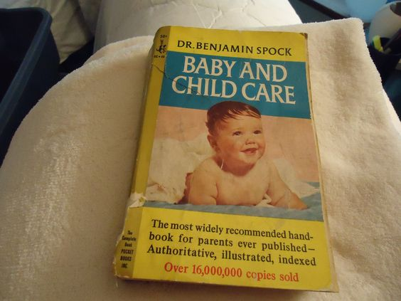 Baby and Child Care by Dr. Benjamin Spock - THE baby advice book for decades