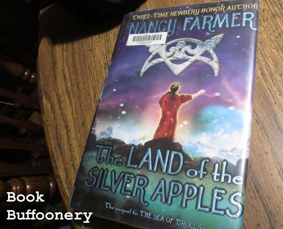 """""""The Land of the Silver Apples"""" by Nancy Farmer...review at Book Buffoonery"""
