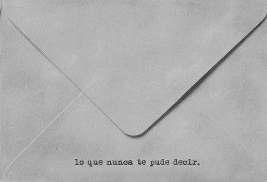 Lo que nunca te pude decir.