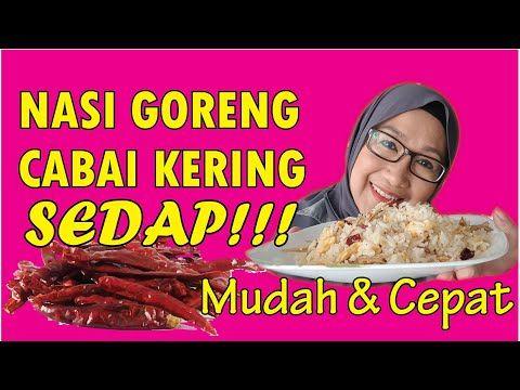 Nasi Goreng Cabai Kering Simple Tapi Sedap Youtube In 2020 Nasi Goreng Rice Recipes Rice