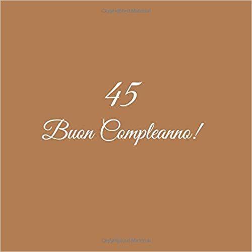 Auguri Buon Compleanno 45.45 Buon Compleanno Libro Degli Ospiti 45 Anni Compleanno