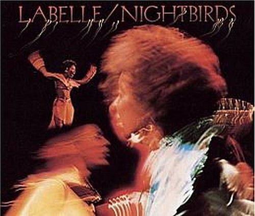 Released on September 13, 1974,  Nightbirds  is an album by the all-female singing group  Labelle, notable for their biggest hit Lady Marmalade. TODAY in LA COLLECTION on RVJ >> http://go.rvj.pm/46y