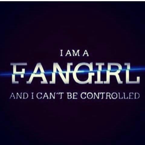 I'm a fangirl and I can't be controlled <3