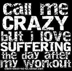 I do love the pain of a great workout!