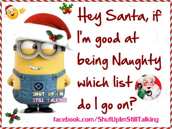 Hey Santa I Am Good At Being Naughty - Minion - Christmas humor:
