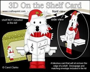 **COMING SOON**  Christmas Westie Dog -  3D On the Shelf Card Kit - on http://www.craftsuprint.com/carol-clarke/?r=380405