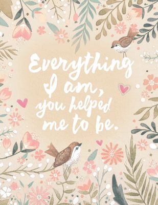 """Everything I am"" Quote Mother's Day Printable Cards from Bluemountain.com:"