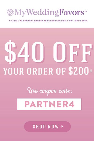 My Wedding Favors Coupon Codes: Get $40 Off On Orders of $200 or more!