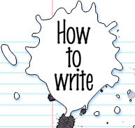 How to Write    http://www.bbc.co.uk/worldservice/arts/features/howtowrite/index.shtml#