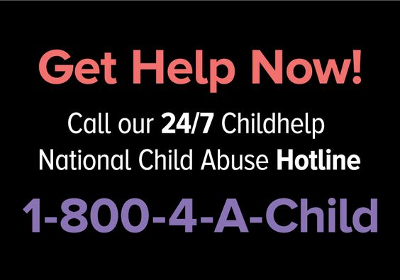 1-800-4-A-CHILD (1-800-422-4453) The Childhelp National Child Abuse Hotline is open 24 hours a day, 7 days a week. All calls are confidential.