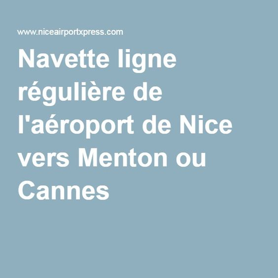 Navette ligne régulière de l'aéroport de Nice vers Menton ou Cannes