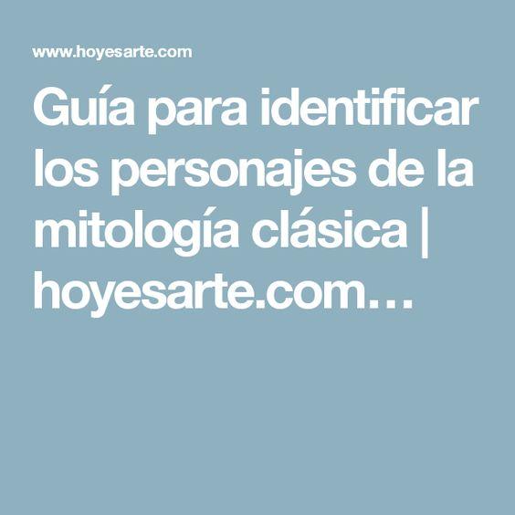 Guía para identificar los personajes de la mitología clásica   hoyesarte.com…