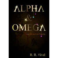 """Alpha & Omega"" von R. R. Alval"