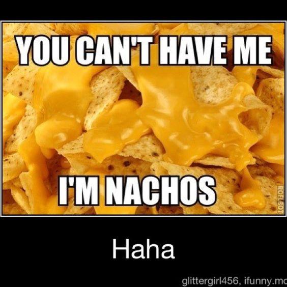 I'm nachos
